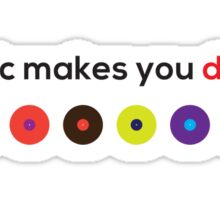 Music Makes You Dumb Sticker