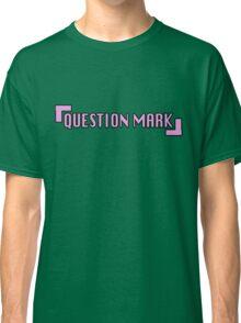 Question Mark? Classic T-Shirt