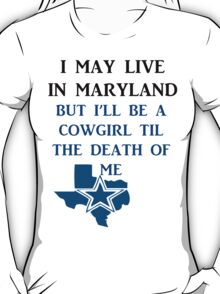 DIE HARD MARYLAND COWGIRL  T-Shirt
