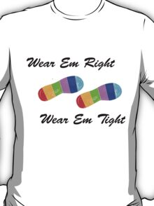 Wear em Right T-Shirt