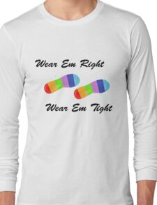 Wear em Right Long Sleeve T-Shirt