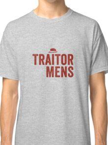 Traitor to the Mens (Dark) Classic T-Shirt