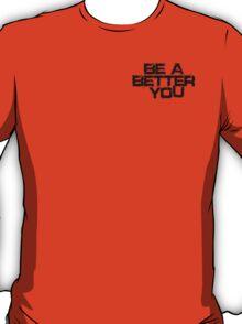 Be a better you black T-Shirt
