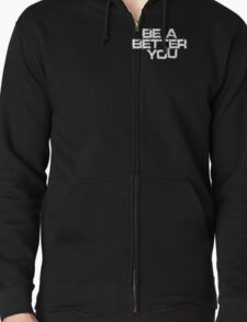 Be a better you white Zipped Hoodie