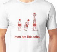 Men Are Like Coke. Unisex T-Shirt