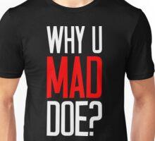 Why U Mad Doe? White Ink Unisex T-Shirt