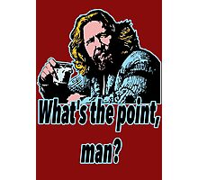 Big Lebowski Philosophy 19 Photographic Print