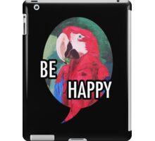 Be Happy - iPhone iPod iPad iPad Case/Skin