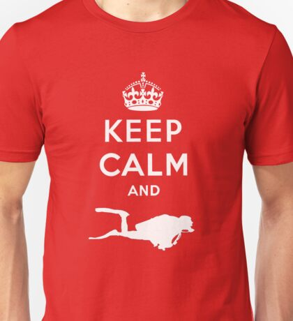 Keep Calm and Dive Unisex T-Shirt