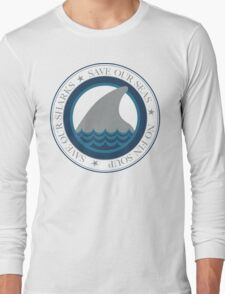 save our sharks Long Sleeve T-Shirt