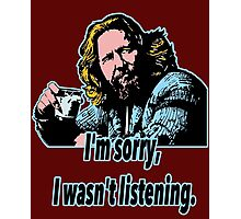 Big Lebowski Philosophy 28 Photographic Print