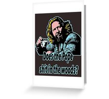 Big Lebowski Philosophy 31 Greeting Card