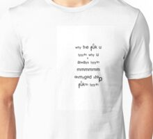 Why The Fuck You Lying Unisex T-Shirt