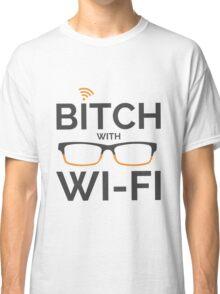 B**** with WIFI Classic T-Shirt