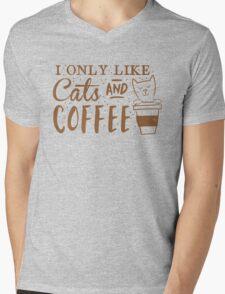 I only like CATS and coffee Mens V-Neck T-Shirt