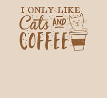 I only like CATS and coffee Womens T-Shirt