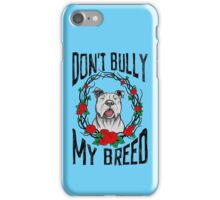 DON'T BULLY MY BREED V3 iPhone Case/Skin