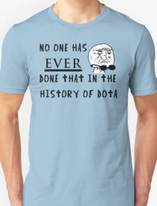 No one has ever done that T-Shirt