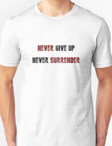 Never Give Up, Never Surrender Unisex T-Shirt