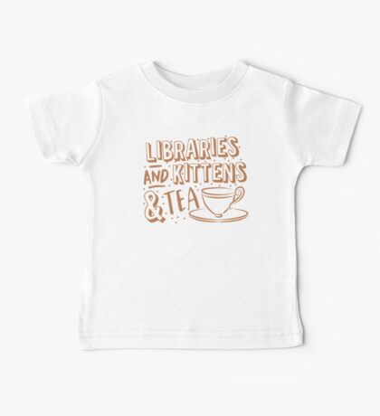 LIBRARIES and kittens and tea (just a few of my favourite things!) Baby Tee