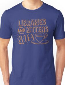 LIBRARIES and kittens and tea (just a few of my favourite things!) Unisex T-Shirt