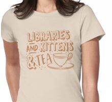 LIBRARIES and kittens and tea (just a few of my favourite things!) Womens Fitted T-Shirt