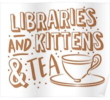 LIBRARIES and kittens and tea (just a few of my favourite things!) Poster