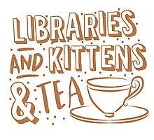 LIBRARIES and kittens and tea (just a few of my favourite things!) Photographic Print
