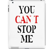 You Can't Stop Me iPad Case/Skin