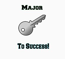 Major Key To Success! Unisex T-Shirt