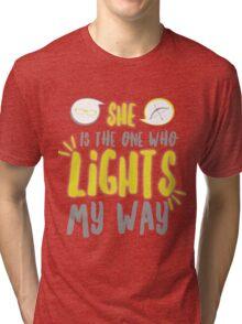She lights my way Tri-blend T-Shirt