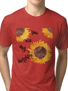 You Are My Sunshine  Tri-blend T-Shirt