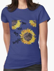 You Are My Sunshine  Womens T-Shirt
