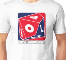 D10 - This is how I roll Unisex T-Shirt