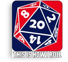 D20 - This is how I roll Canvas Print