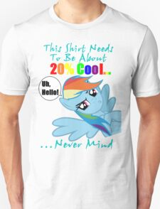This Shirt Needs To Be About 20% Cool...Never Mind T-Shirt