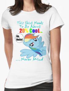This Shirt Needs To Be About 20% Cool...Never Mind Womens Fitted T-Shirt