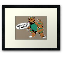 Happy T-Rex is Happy Framed Print