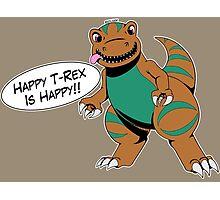 Happy T-Rex is Happy Photographic Print