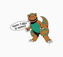 Happy T-Rex is Happy Unisex T-Shirt