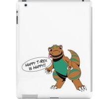 Happy T-Rex is Happy iPad Case/Skin
