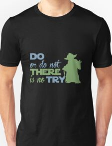 There Is No Try T-Shirt