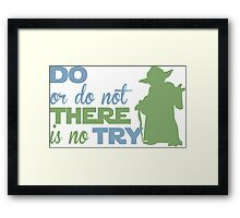 There Is No Try Framed Print