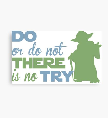 There Is No Try Canvas Print