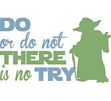 There Is No Try Photographic Print