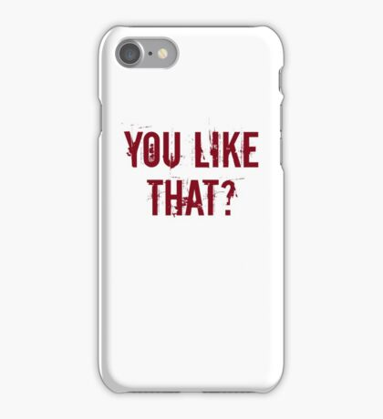 You Like That? iPhone Case/Skin