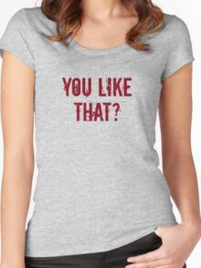 You Like That? Women's Fitted Scoop T-Shirt