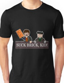 SUCK BRICK, KID! Unisex T-Shirt