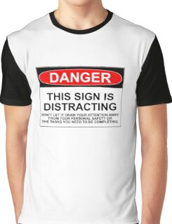 DISTRACTING SIGN Graphic T-Shirt
