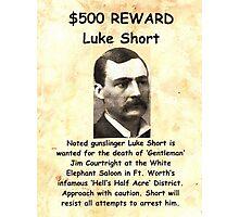 Luke Short Wanted Photographic Print
